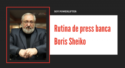 Rutina de press banca – Boris Sheiko
